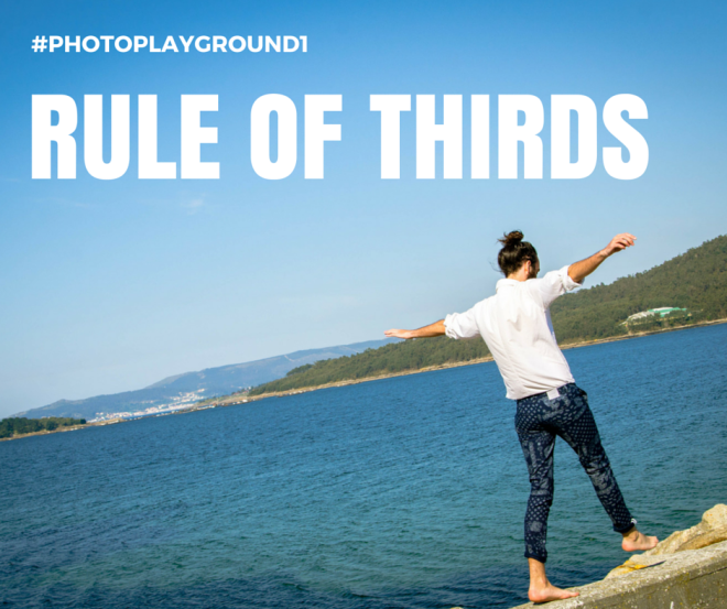 Photography playground: #1 Rule of thirds